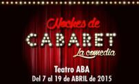 "50% OFF: Two tickets for the comedy ""Noches de Cabaret"" at the Teatro Aba."